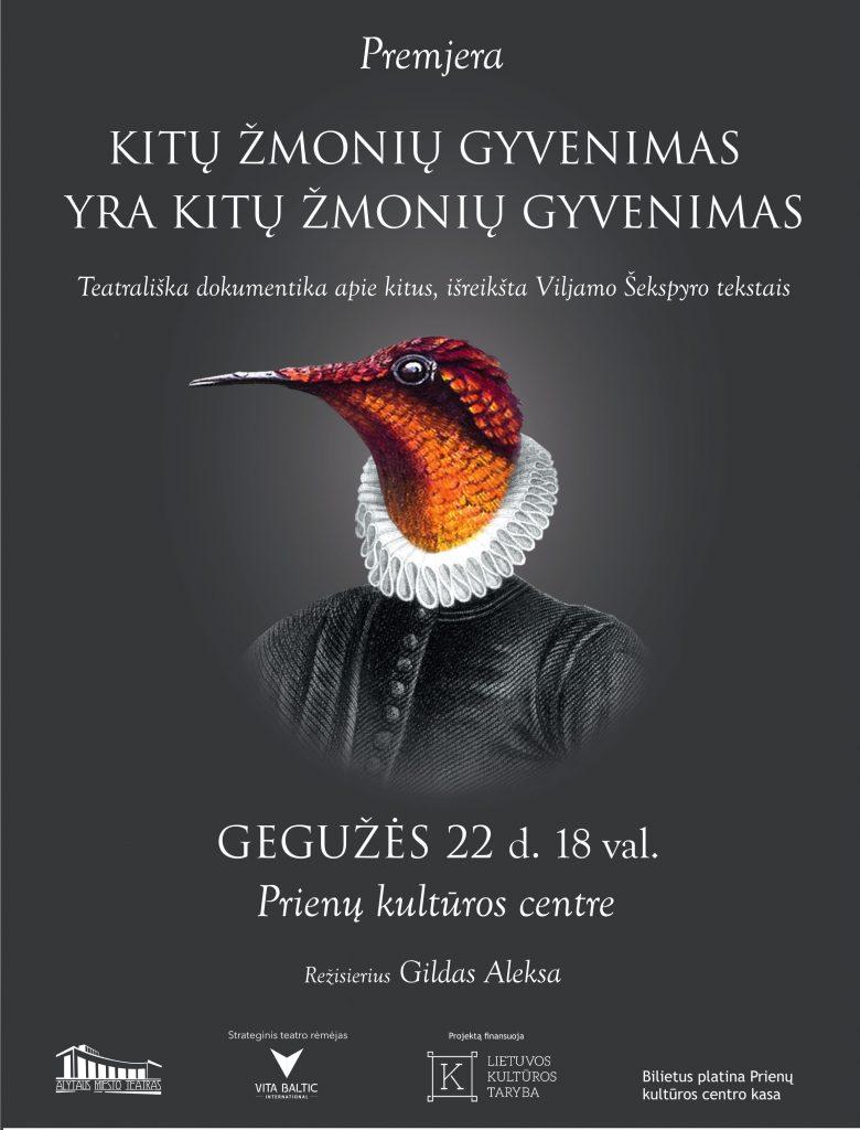 KITŲ ŽMONIŲ GYVENIMAS YRA KITŲ ŽMONIŲ GYVENIMAS (teatrališka dokumentika)